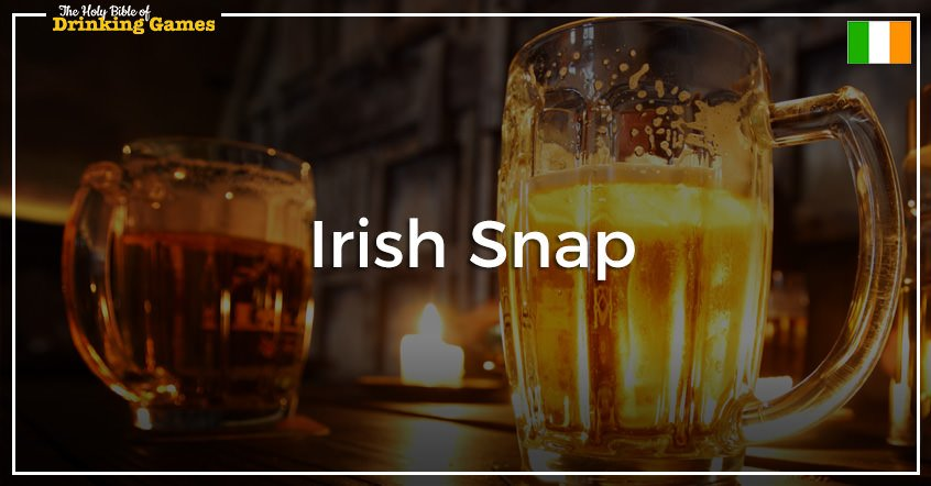 Irish Snap Drinking Game