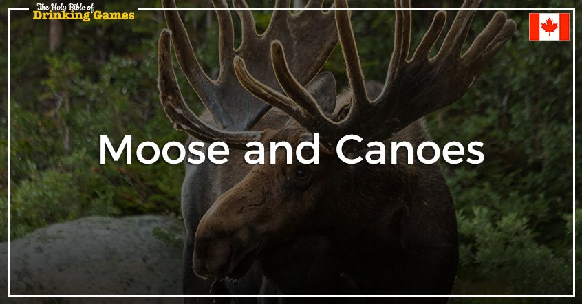 Moose and Canoes Drinking Game