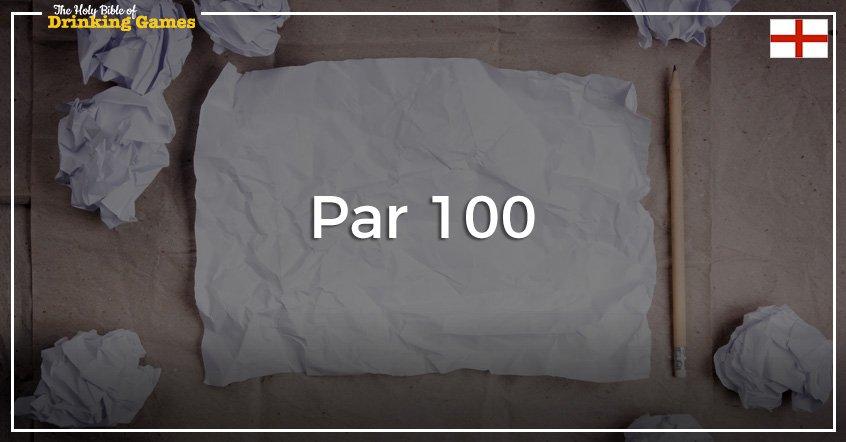Par 100 Drinking Game
